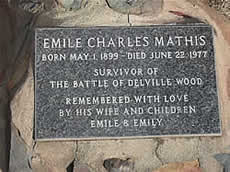 Emile Charles Mathis born 1-May-1899 died 22-June-1977 Survivor of Delville Wood. Remembered with love by his wife and children Emile & Emily